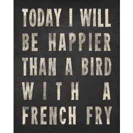 Im Happier Than A Bird With A French Fry Night Time Tea
